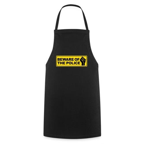 Beware of the Police Vorsicht Polizei - Kochschürze