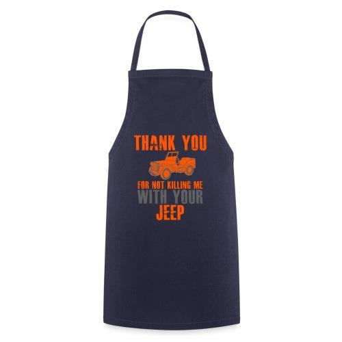 Vielen Dank für das nicht umbringen mit dem Jeep - Kochschürze
