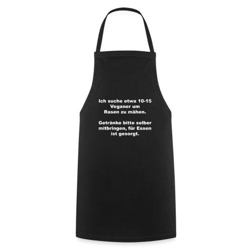 Ich suche Veganer zum Rasen mähen - Kochschürze