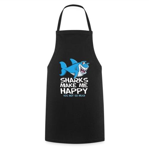 Sharks make me happy - Haifisch - Kochschürze