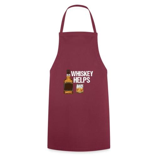 Whiskey helps - Alkohol - Kochschürze