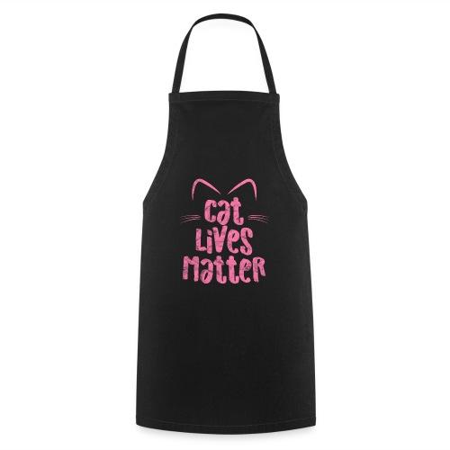 Cat Lives Matter Katzen sind auch wichtig - Kochschürze