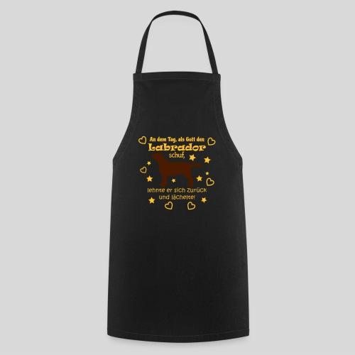 Gott schuf Labrador - Kochschürze