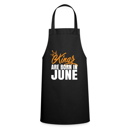 KINGS ARE BORN IN JUNE - Cooking Apron