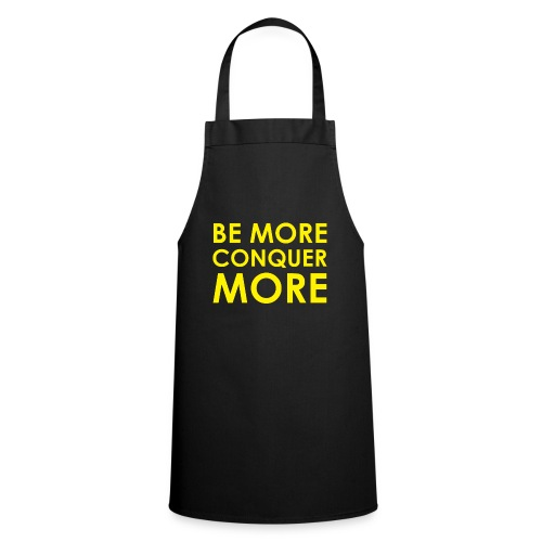 Be More Conquer More Men's T-Shirt - Cooking Apron