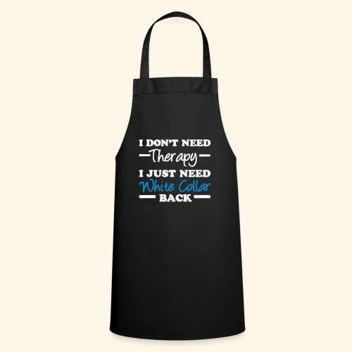 White Collar Therapy White Collar Shirts - Cooking Apron