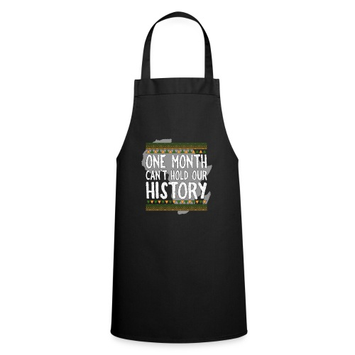 One Month Cannot Hold Our History Africa - Cooking Apron