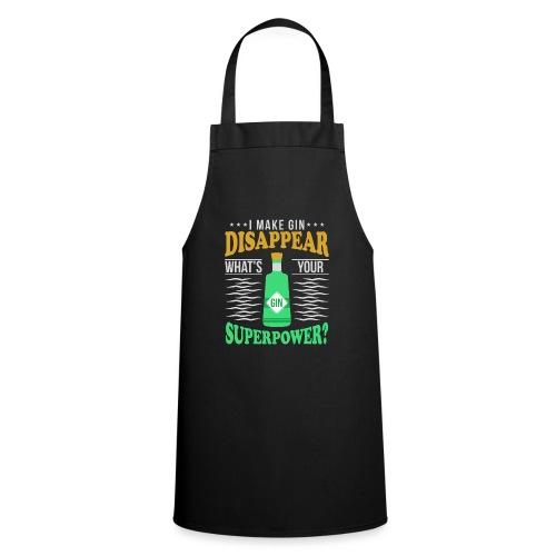 I can make gin disappear - Cooking Apron