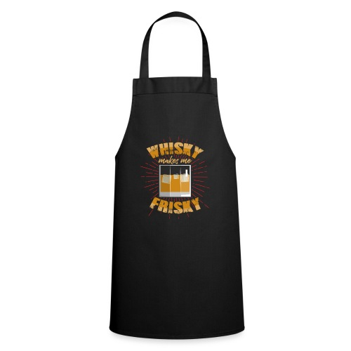 Whiskey makes me frisky - Cooking Apron