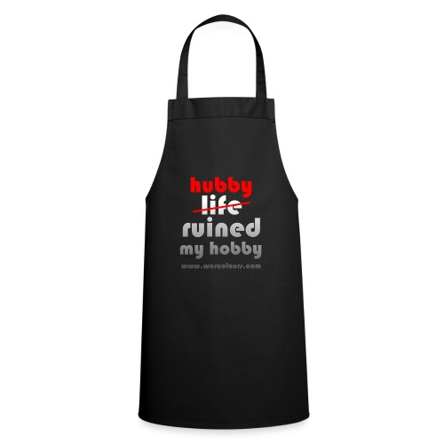 hubby ruined my hobby - Cooking Apron