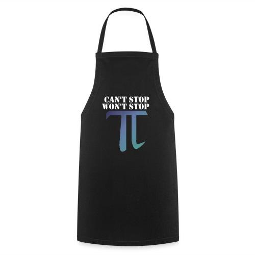 Pi Day Cant Stop Wont Stop Shirt Dunkel - Kochschürze