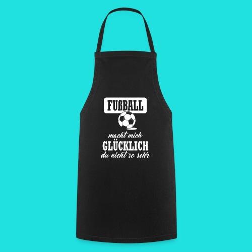 Fußball macht mich glückl - Kochschürze