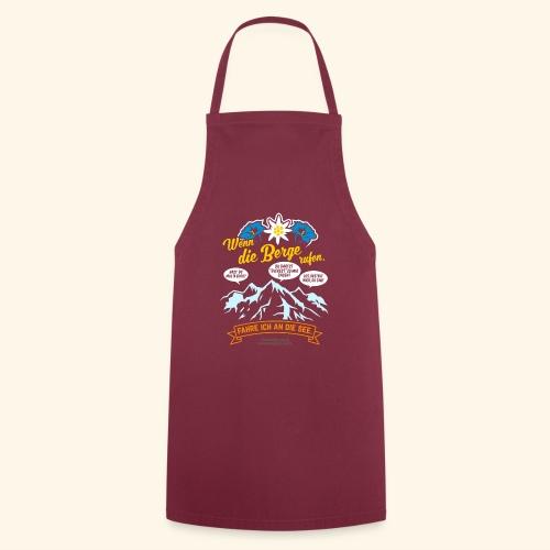 Urlaub T Shirt Spruch Wenn die Berge rufen - Kochschürze