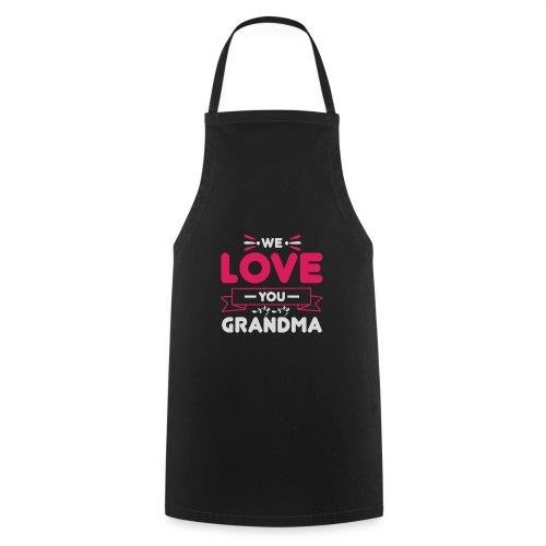 WE LOVE YOU GRANDMA new gift for her - Förkläde