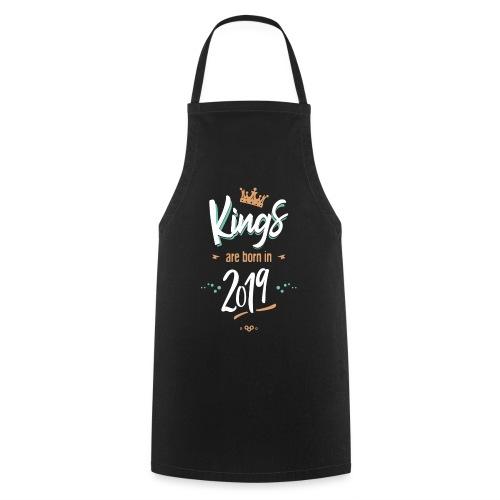 Kings are born in 2019 - Tablier de cuisine