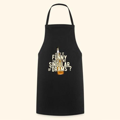 Whisky T Shirt Design Singular of Drams - Kochschürze