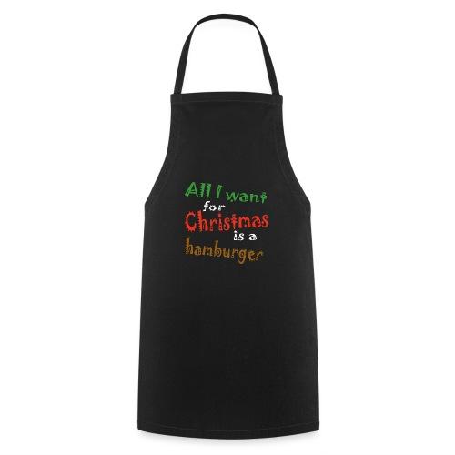 Al wat ik wil voor kerstmis is een hamburger - Keukenschort
