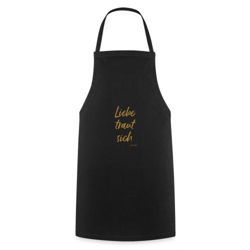 Liebe traut sich gold - Kochschürze