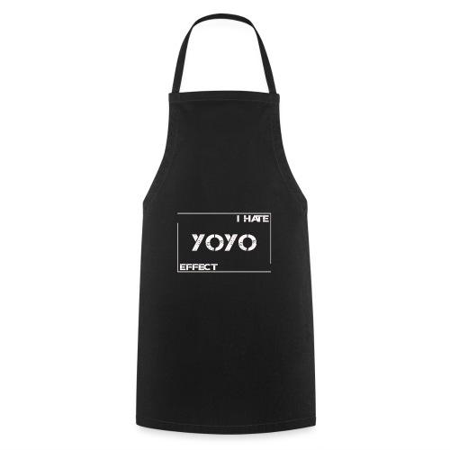 I hate YOYO Effect - Kochschürze
