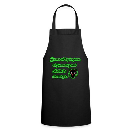 You can't buy happiness, but weed - cannabis - Cooking Apron