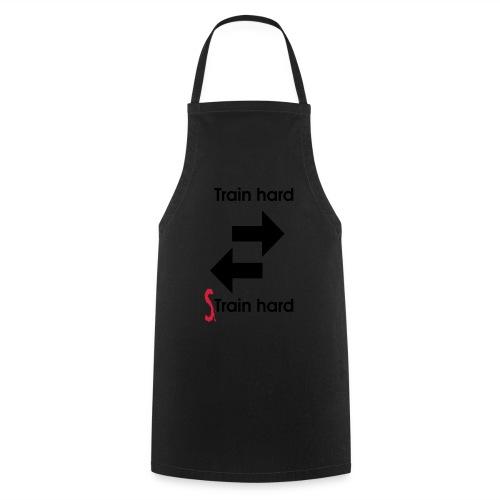 Train hard strain hard - Kochschürze