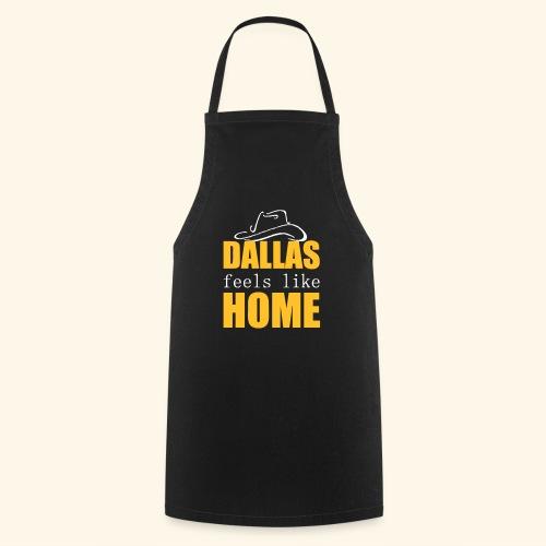 Dallas feels like Home - Cooking Apron