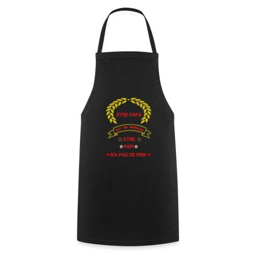 Tee-Shirt manches courtes, être papa c'est un hon - Tablier de cuisine