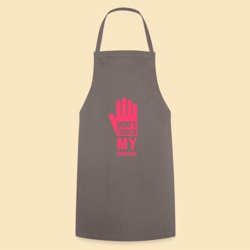 Don't touch my Protein - Kochschürze