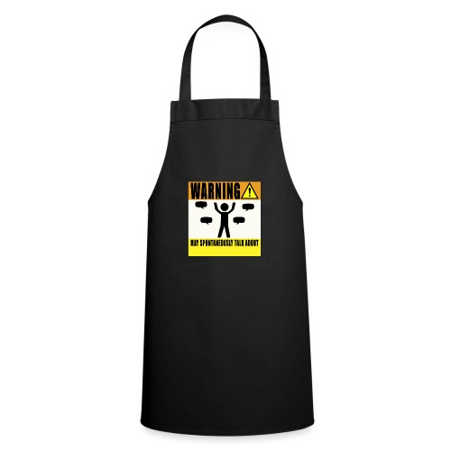 Warning May Talk About... - Cooking Apron