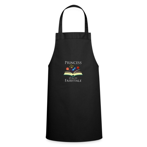 Princess Of My Own Fairytale - White - Cooking Apron