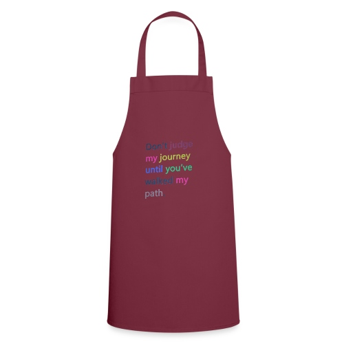 Dont judge my journey until you've walked my path - Cooking Apron
