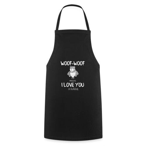 Lustiger Spruch Bulldog Dog Hund Shirt Geschenk - Kochschürze
