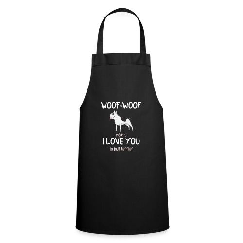 Lustiger Spruch Bull Terrier Hund Shirt Geschenk - Kochschürze