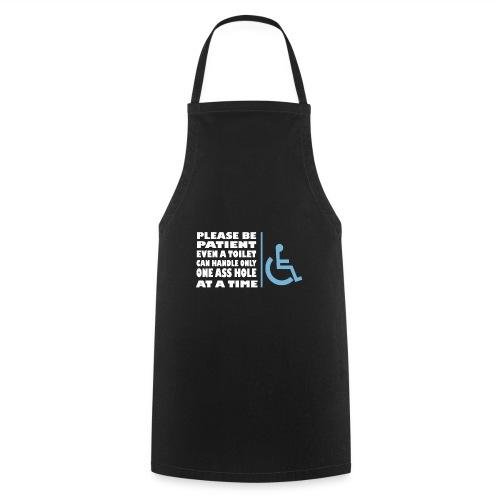 be patient Lustige T-Shirts - Kochschürze