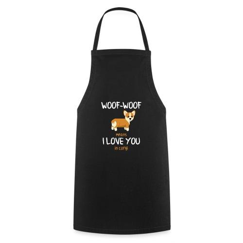 Woof Corgi Dog Love You Geschenk - Kochschürze