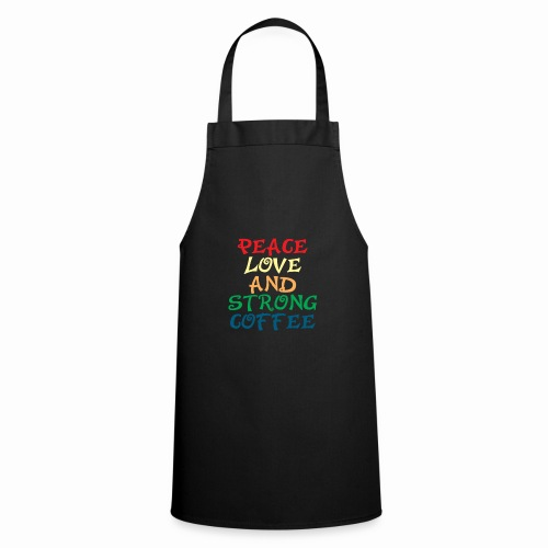 Peace Love & Strong Coffee - Cooking Apron