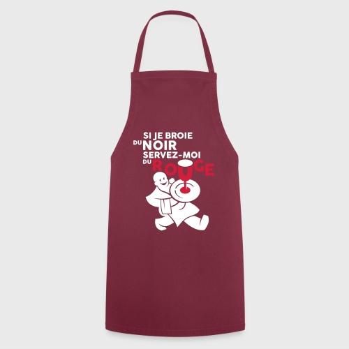 Servez-moi du rouge - Tablier de cuisine