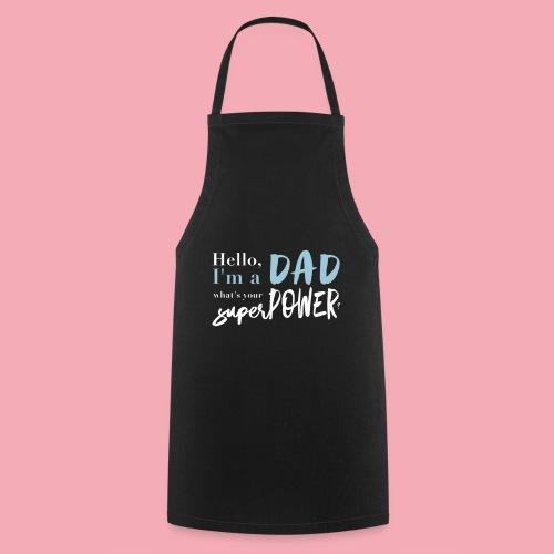dadpower - Superdad - Superpapa - Kochschürze
