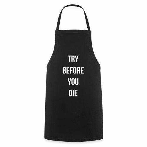 try before you die - Keukenschort