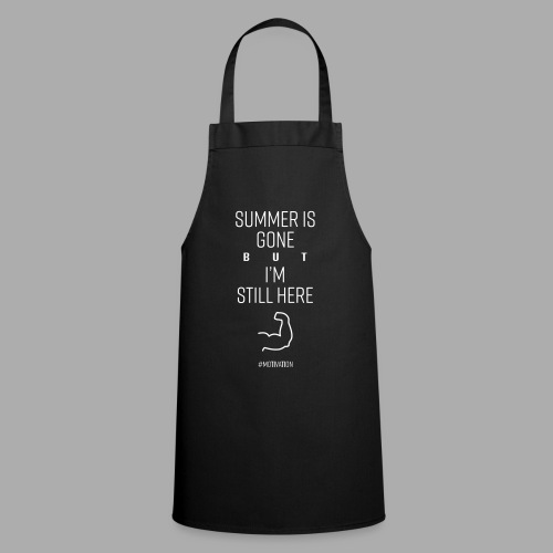 SUMMER IS GONE but I'M STILL HERE - Cooking Apron