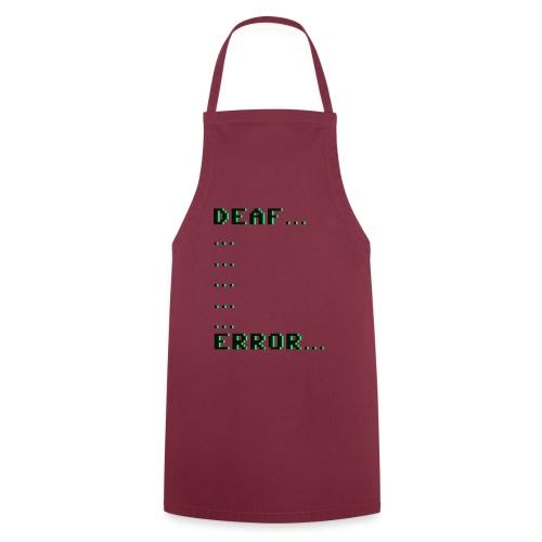 Deaf ... Error... - Kochschürze