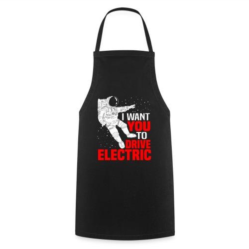 I Want You To Drive Electric Geschenk Elektrisch - Kochschürze