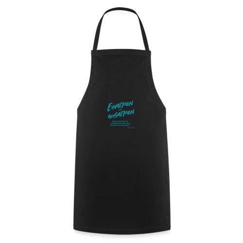 Einatmen - Ausatmen - Kochschürze