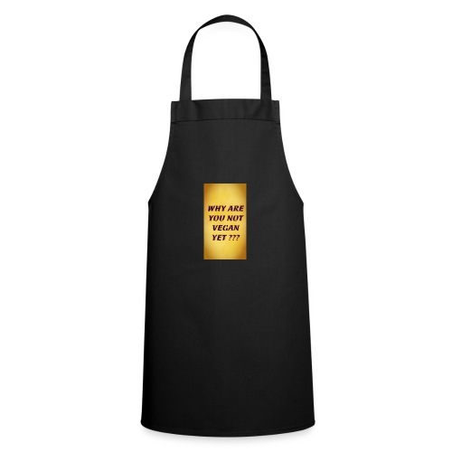 WHY ARE YOU NOT YET - Cooking Apron