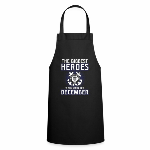The Biggest Heroes Are Born In December - Kochschürze