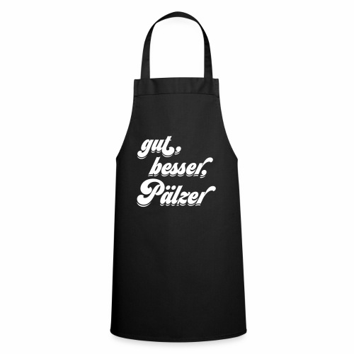gut, besser, Pälzer - Kochschürze