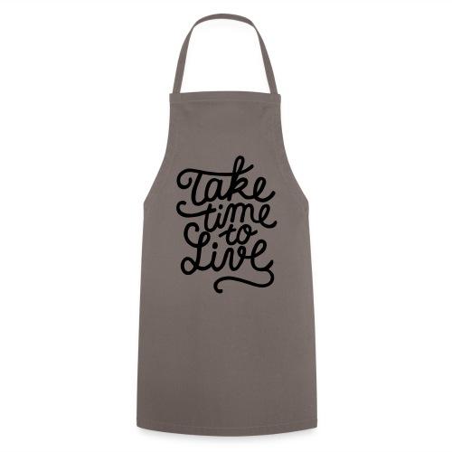 prendre le temps de vivre - Tablier de cuisine