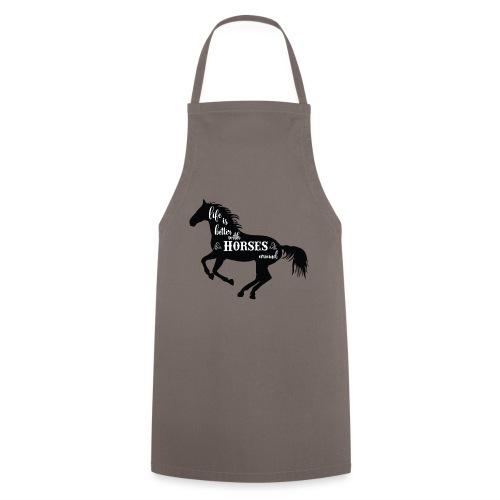 Life Is Better With Horses Around - Förkläde