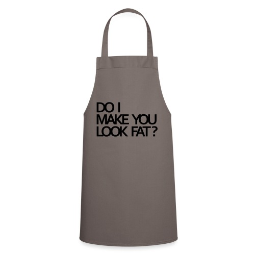 Do I make you look fat? - Cooking Apron