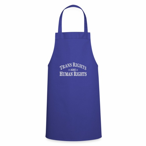 Trans rights are human rights. - Cooking Apron